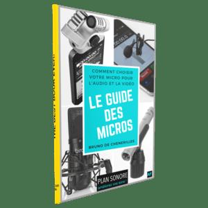 LE GUIDE DES MICROS POUR L'AUDIO ET LA VIDEO