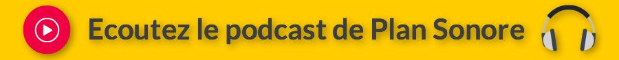 Boom du podcast :écoutez Plan Sonore