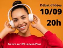 débat d'idées 10 septembre 20h - en Live sur DV Lancez-Vous - une jeune femme souriante avec un casque audio sur la tête